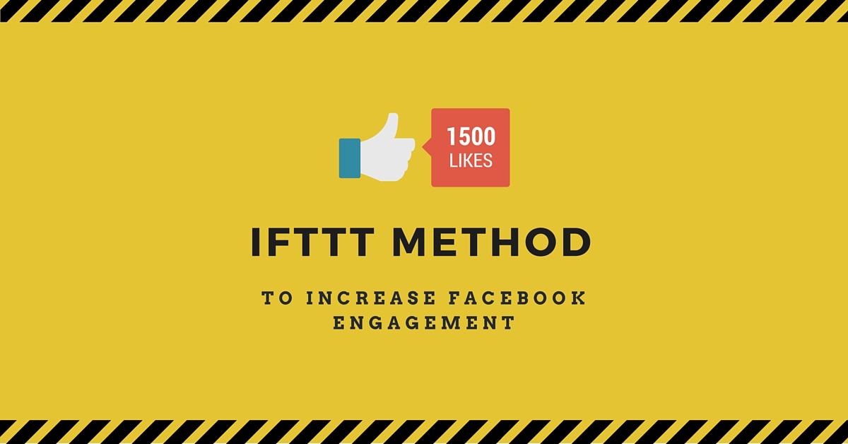 IFTTT method to increase Facebook engagement