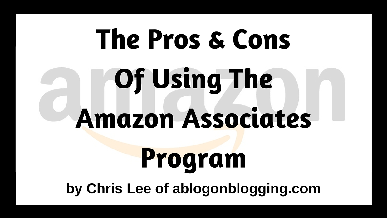 The Pros & Cons Of Using The Amazon Associates Program