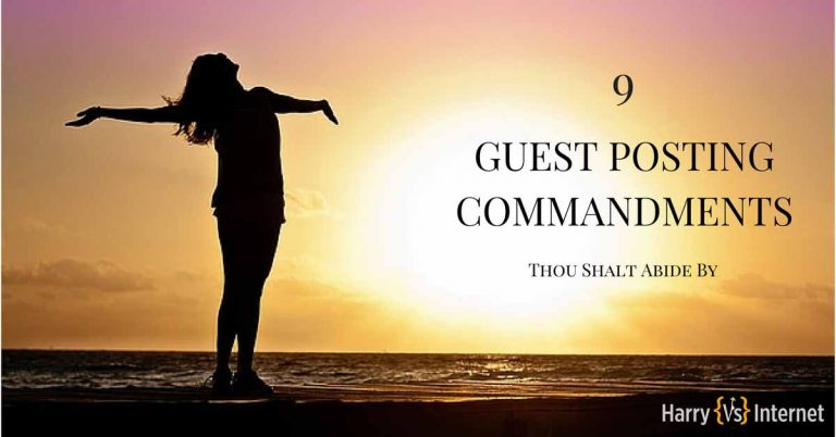 9 Guest Posting Commandments Thou Shalt Abide By